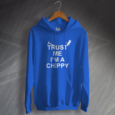 Carpenter Hoodie Trust Me I'm a Chippy Hammer & Saw