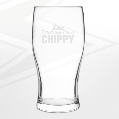 Carpenter Pint Glass Engraved Trust Me I'm a Chippy