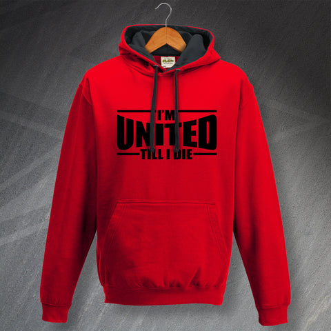 United Football Hoodie Contrast I'm United Till I Die