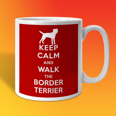Keep Calm and Walk The Border Terrier Mug