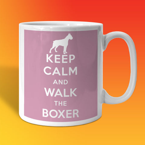 Keep Calm and Walk The Boxer Mug