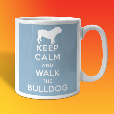 Keep Calm and Walk The Bulldog Mug