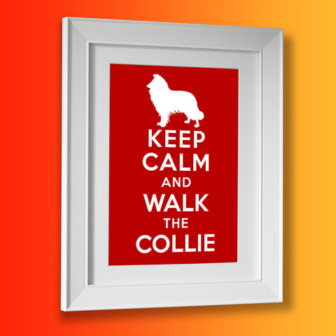 Keep Calm and Walk The Collie Framed Print