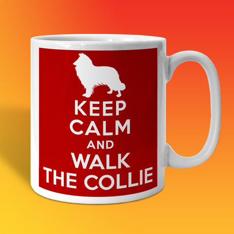Keep Calm and Walk The Collie Mug
