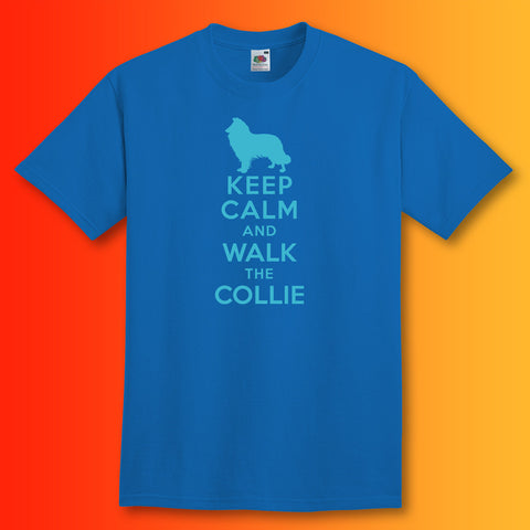 Keep Calm and Walk The Collie T-Shirt