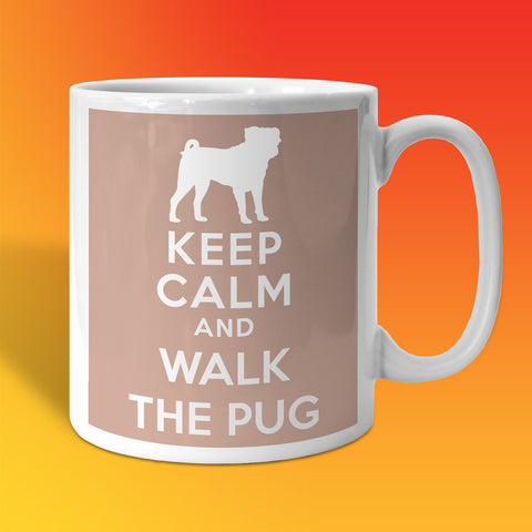 Keep Calm and Walk The Pug Mug Beige