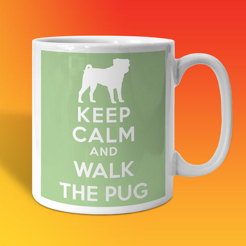 Keep Calm and Walk The Pug Mug Pale Green