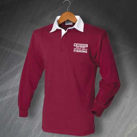 Fishing Rugby Shirt Embroidered Long Sleeve Warning May Start Talking About Fishing