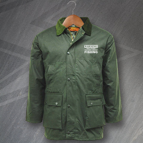 Fishing Wax Jacket Embroidered Padded Warning May Start Talking About Fishing