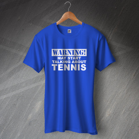 Warning May Start Talking About Tennis T-Shirt