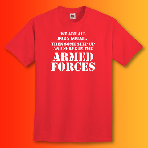Armed Forces All Born Equal T-Shirt