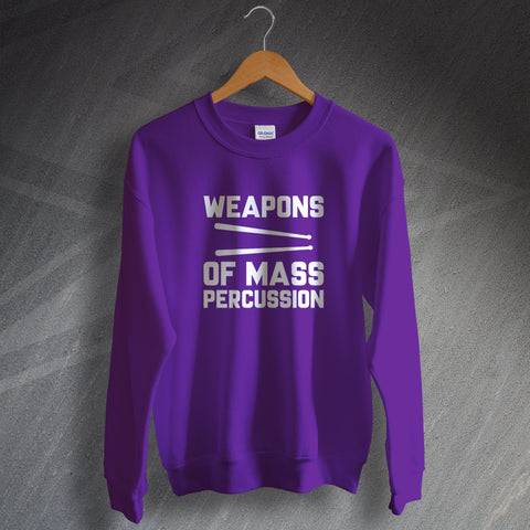 Drummer Sweatshirt Weapons of Mass Percussion