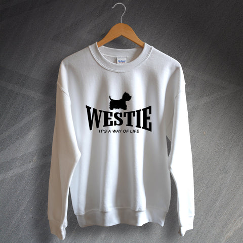 West Highland White Terrier Sweatshirt Westie It's a Way of Life