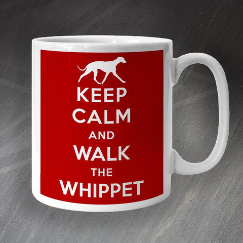 Whippet Mug Keep Calm and Walk The Whippet