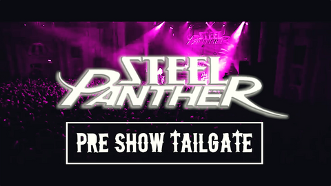 UK FANS!!  The Official Steel Panther Pre-Show Tailgate is BACK!