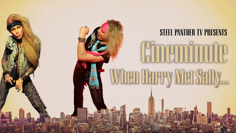 "Steel Panther TV presents: Cineminute ""When Harry Met Sally"""