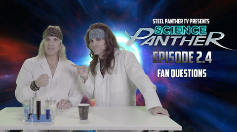 "Steel Panther TV presents: ""Science Panther"" Episode 2.4"