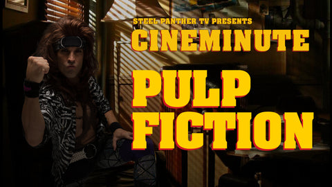 "Steel Panther TV presents: Cineminute ""Pulp Fiction"""
