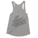 Say Perhaps To Drugs Tank Top