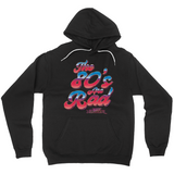 The 80s Are Rad Hoodie