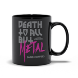 Death To All But Coffee Mug