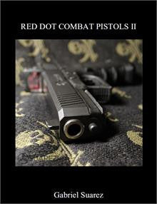 Red Dot Combat Pistols II - A book By Gabe Suarez - Pacific Tactical LLC