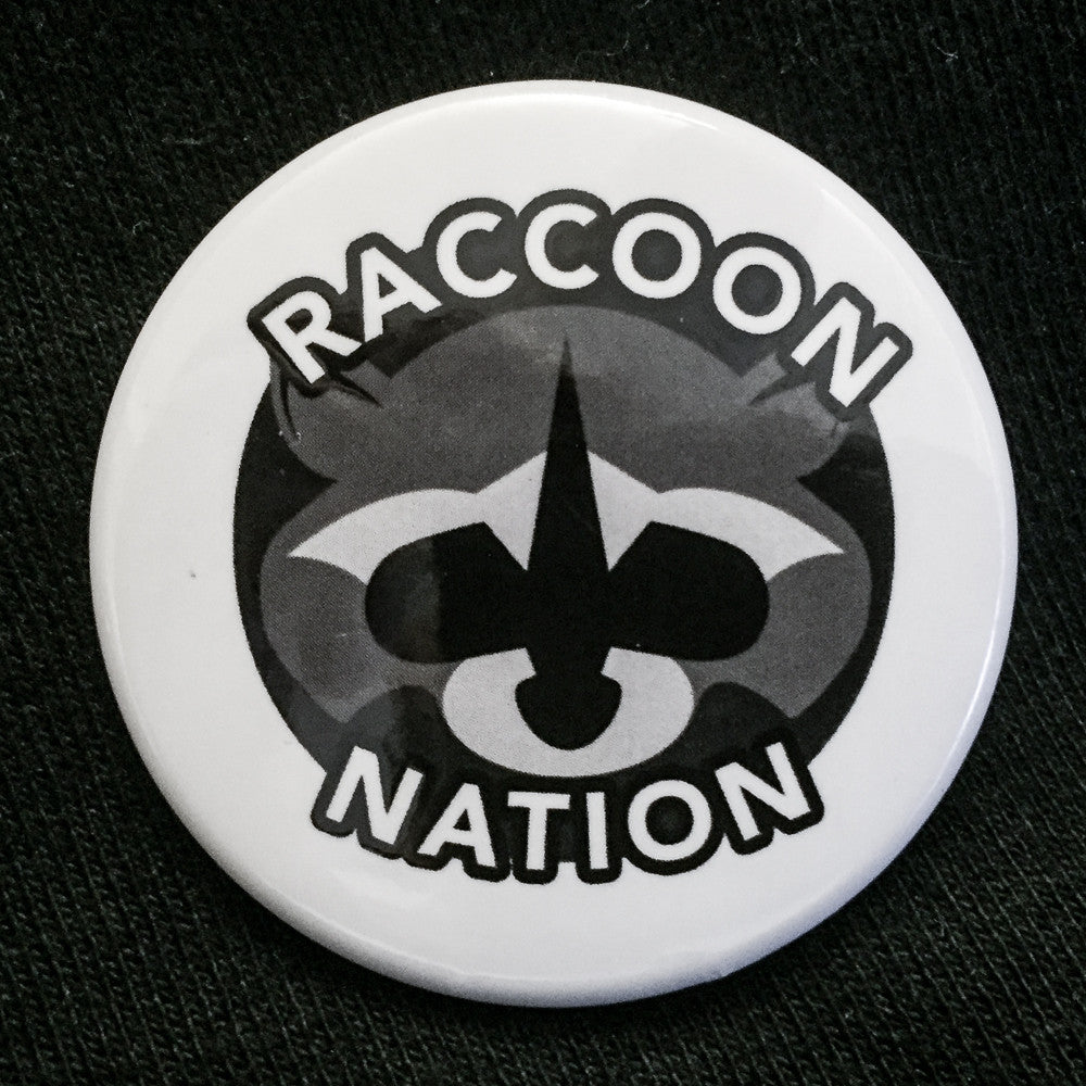 Raccoon Nation Button [1.75 inch]