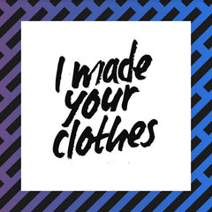 we made your clothes