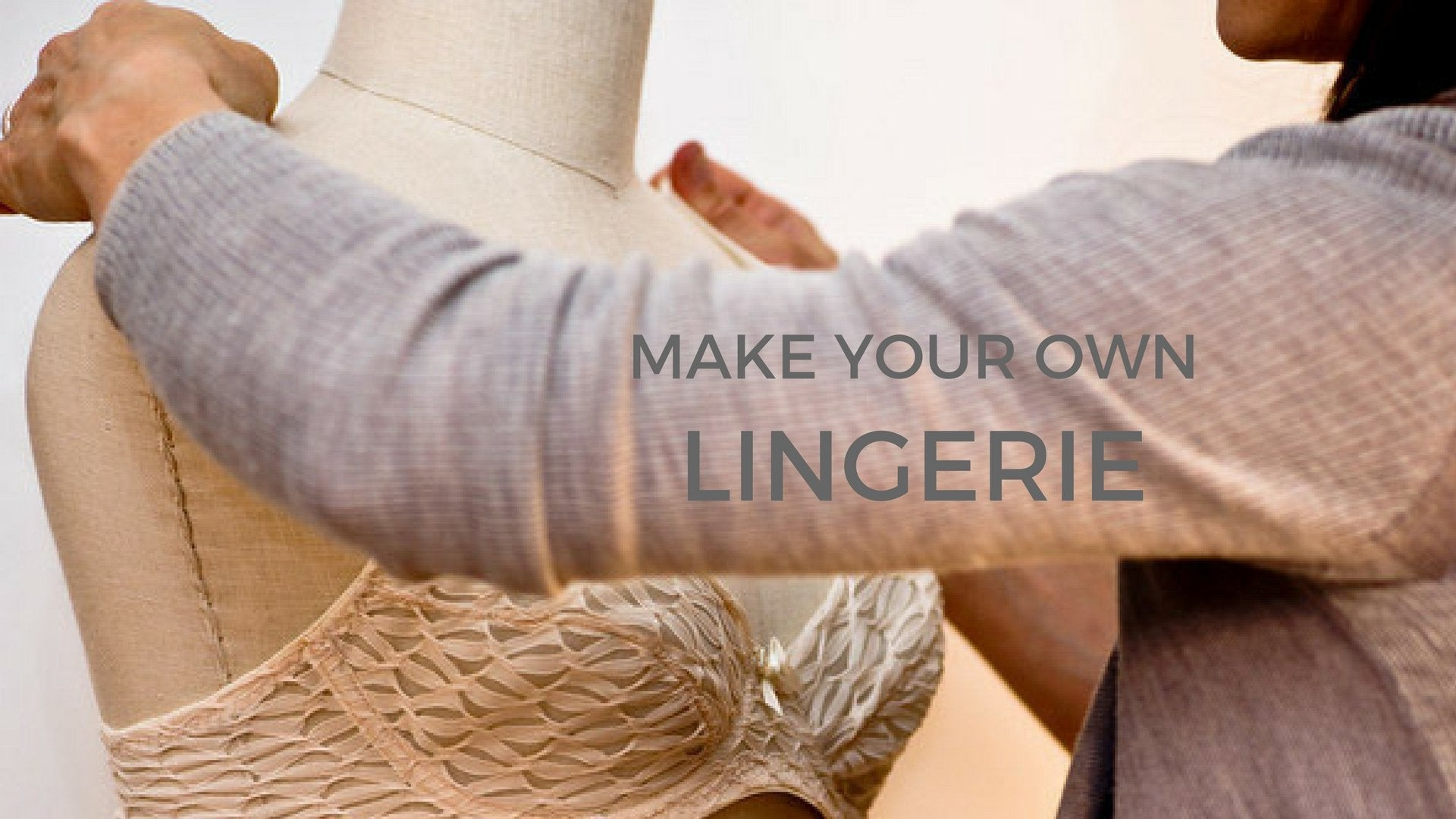 Learn to make your own Lingerie with Orange Lingerie Sewing Patterns
