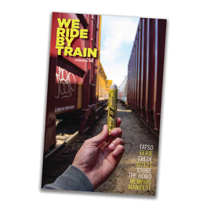 We Ride By Train Issue 018