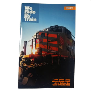 We Ride By Train Issue 019
