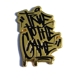 True to the Game Enamel Hat Pin by Zane WCA