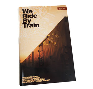 We Ride By Train Issue 020