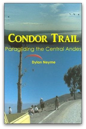 Condor Trail: Paragliding the Central Andes