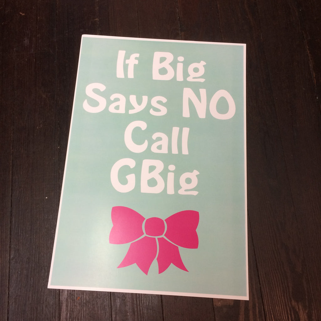 If Big Says No Call GBig Bow Poster - Campus Connection - Campus Connection