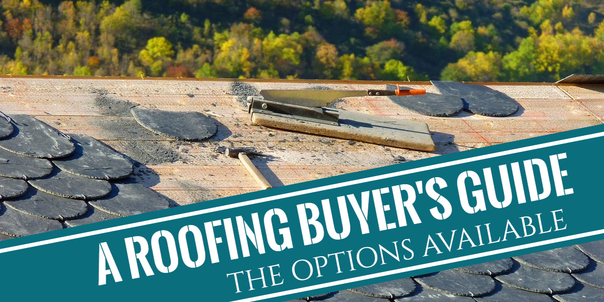 A Roofing Buyer's Guide