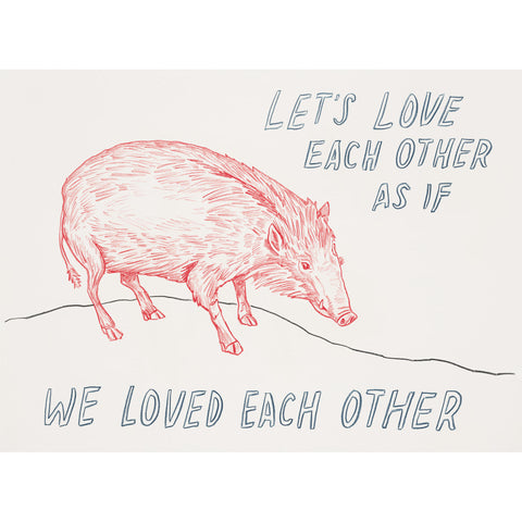 """Let's Love Each Other"" Silkscreen by Dave Eggers"