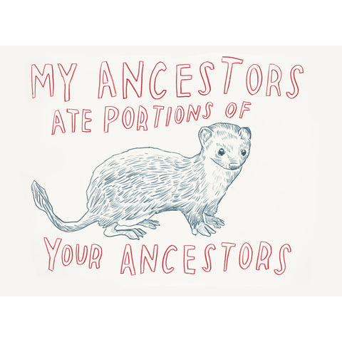 """My Ancestors Ate Portions Of Your Ancestors"" Silkscreen by Dave Eggers"