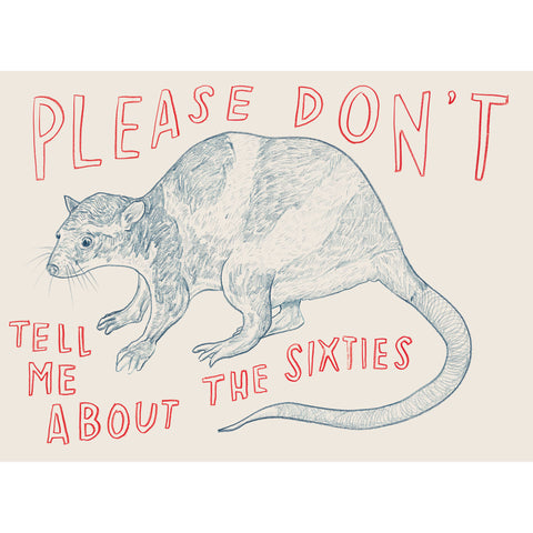 """Please Don't Tell Me About the Sixties"" Silkscreen by Dave Eggers"