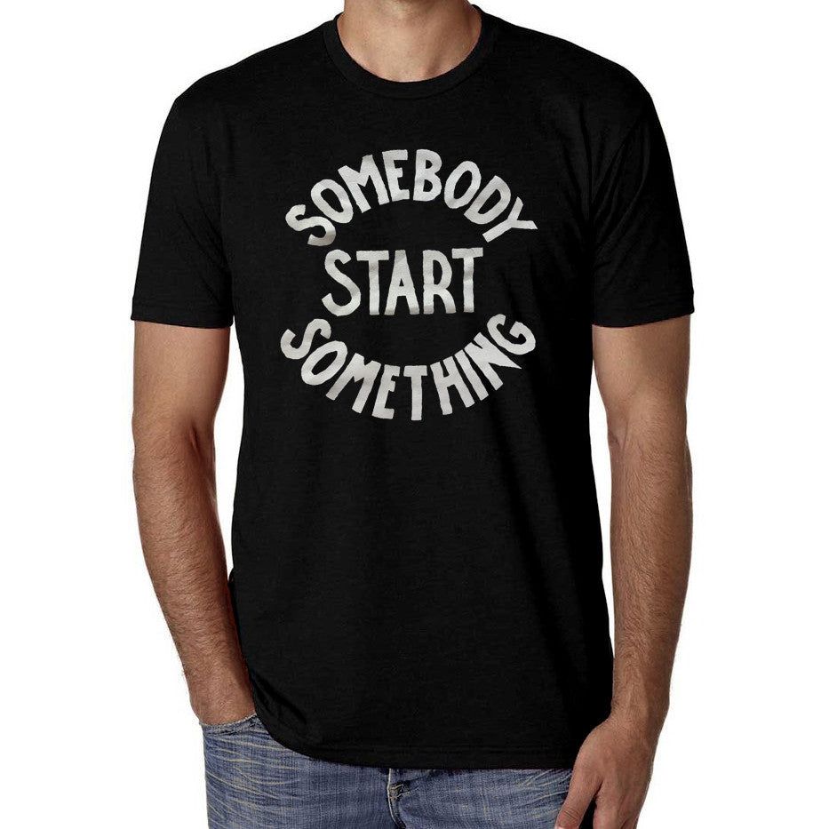 """Somebody Start Something"" tapered, fitted t-shirt"