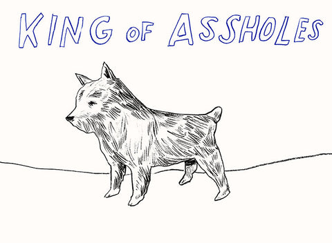 """King Of Assholes"" Silkscreen by Dave Eggers"