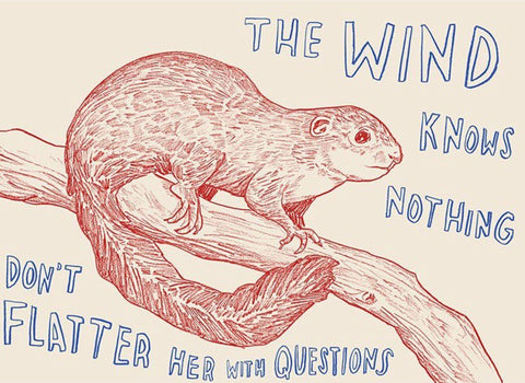 """The Wind Knows Nothing—Please Don't Bother Her with Questions"" Silkscreen by Dave Eggers"