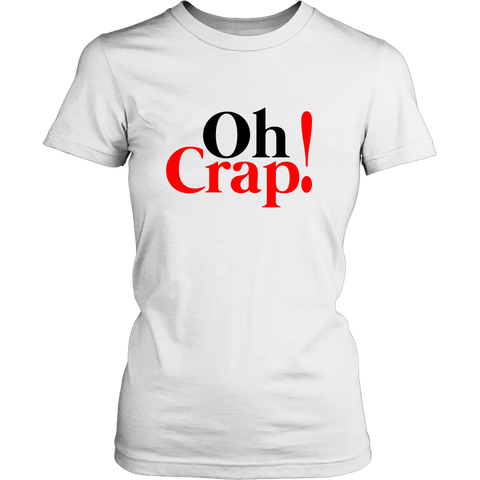 Funny Oh Crap! Woman's Tee Shirt