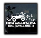 Nobody Cares About Your Stick Family - Vinyl Decal