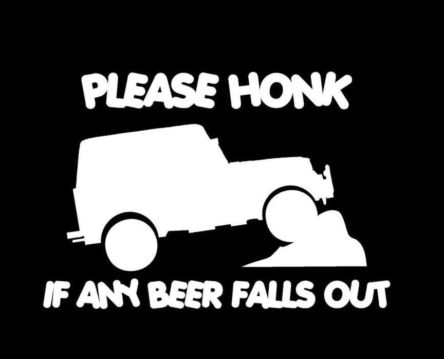 Honk If B**r Falls Out - Vinyl Decal