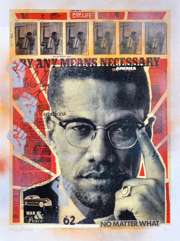 """By Any Means Necessary"" - Malcolm X by Robert Mars - HAND-EMBELLISHED UNIQUE PRINT #1/2"