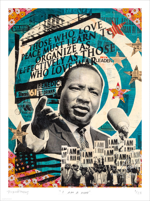 """I Am A Man"" - Martin Luther King Jr. by Robert Mars - Limited Edition, Archival Print"