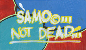 "Al Diaz & Nic 707 ""SAMO©…Not Dead"" - Original Paint on Plexiglass - 7 x 12"""