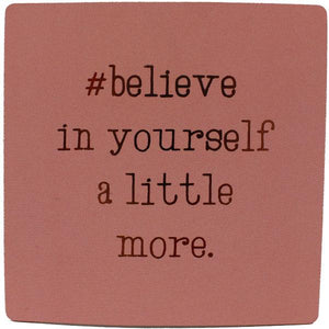 #believe Inspirational Fridge Magnet gift Aroma Addiction