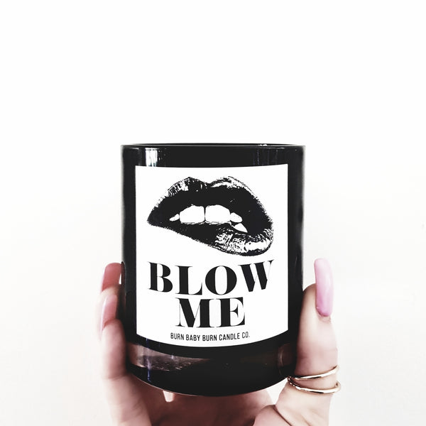 Blow Me Candle - Our stunning Typography candles are the perfect décor item for your home and will certainly make a statement! Burn Time: Approx 50 HRS / Quote Candle / Gift Ideas / Pure Soy Candle